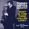 Tubby Hayes: What Is This Thing Called Love? - Live at The Hopbine 1969 (Acrobat)
